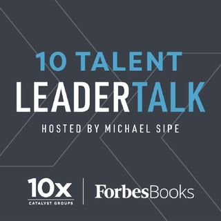 10 Talent LeaderTalk on ForbesBooksRadio