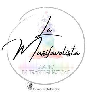 La Musifavolista - Diario di Trasformazione