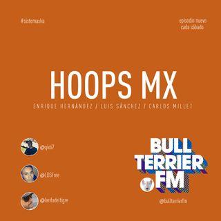 HoopsMX #15 - Porfin esta de vuelta... bueno, nosotros