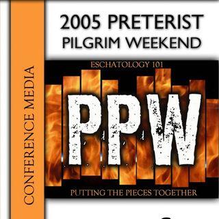 2005 Preterist Pilgrim Weekend
