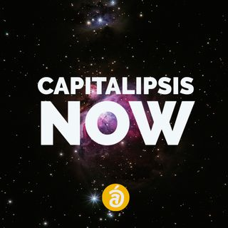 Capitalipsis Now