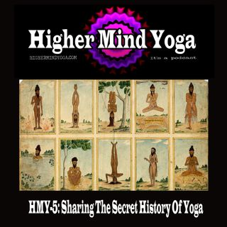 HMY-5: Sharing The Secret History Of Yoga