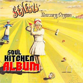 Nursery Cryme - Soul Kitchen Album