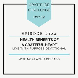 #124 GRATITUDE: Health Benefits of a Grateful Heart