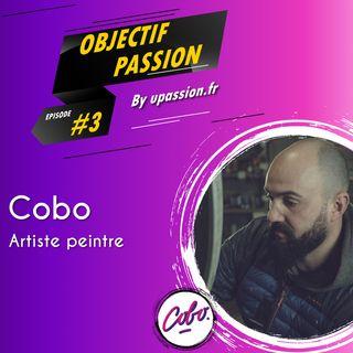 Objectif passion  Épisode 3  Devenir artiste peintre avec Cobo