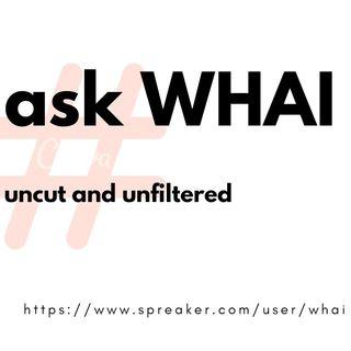 WHAI Podcast E5S2 (WHAI 9-11)