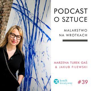 Odcinek 39 / O malarstwie na wrotkach opowiada dr Marzena Turek Gas i marszand Jakub Fijewski.