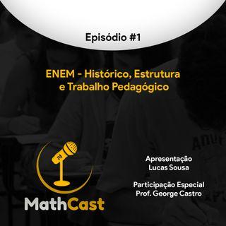 Ep. 01 - ENEM: Histórico, estrutura e trabalho pedagógico (Part. Prof. George Castro)
