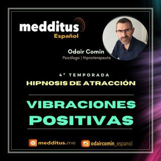 #112 Hipnosis para Atraer Vibraciones Positivas | Hipnosis de Atracción | Odair Comin