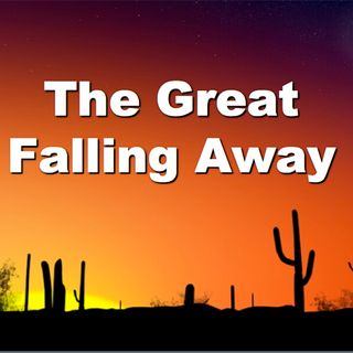 The Great Falling Away!