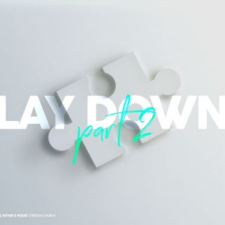 Lay Down - Part 2