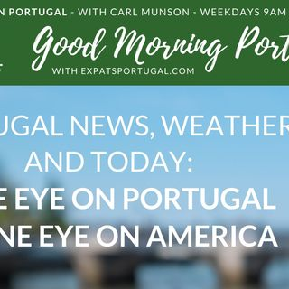 One eye on Portugal one eye on America!