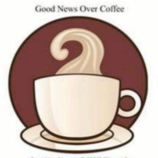 Good News Over Coffee
