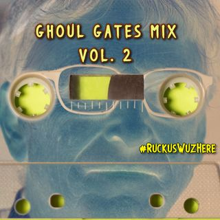 Ghoul Gates Mix #2 - The Second Wave