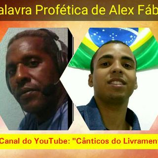PROGRAMAÇÃO ESPECIAL COM A SEGUNDA PALAVRA DE EDIFICAÇÃO DO YOUTUBER ALEX FÁBIO do CANAL CÂNTICO DO LIVRAMENTO