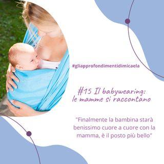#15 Il babywearing: le mamme si raccontano
