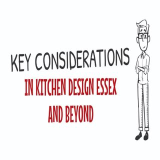 Key Considerations In Kitchen Design Essex And Beyond