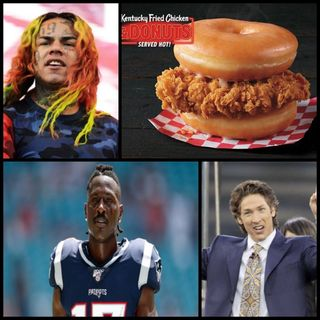 Episode 49 - Joel Osteen Opens His Doors, Nike Drops Antonio Brown, Tekashi 69 Tells All, KFC Enters Chicken Sandwich War, Drake and Celine