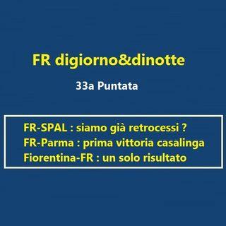 33a Puntata FR-SPAL & FR-Parma