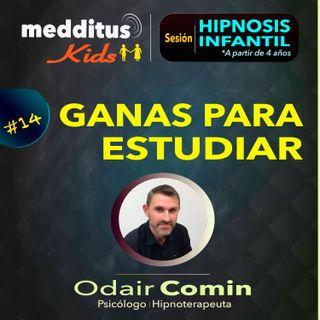 #14 Hipnosis Infantil para tener Ganas para Estudiar y Aprender  | Dr. Odair Comin