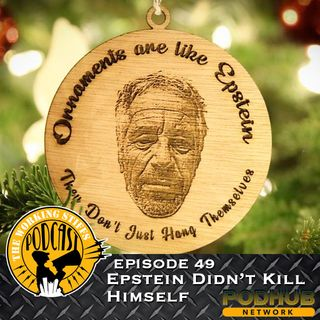 Episode 49: Epstein Didn't Kill Himself