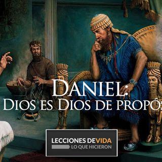 """DANIEL: """"Mi Dios es Dios de propósitos"""""""