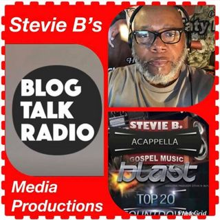 Stevie B's Acappella Gospel Music Blast - (Episode 117)