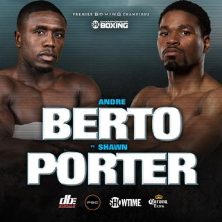 Inside Boxing Weekly: Shawn Porter vs. Andre Berto Preview