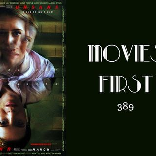 389: Unsane - Movies First with Alex First