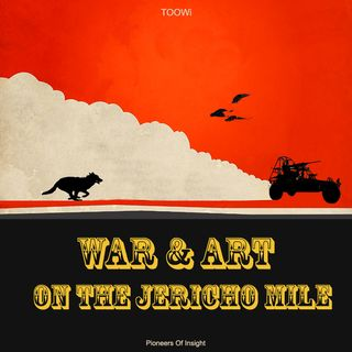 Episode 20 - War & Art On The Jericho Mile