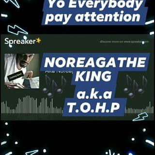 T.O.H.P a.k.a Noreaga the King