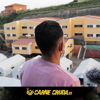Carne Cruda - Canarias, el tapón migratorio se desborda (#827)