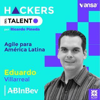 039. Agile para América Latina - Eduardo Villarreal  (AbInbev)  -  Lado B