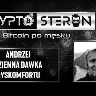 Kryptosteron czyli Bitcoin po męsku   Odcinek #2   Andrzej - Dzienna Dawka Dyskomfortu