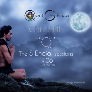 Chill with Q - The S Encial Sessions #06 - 17.11.2018