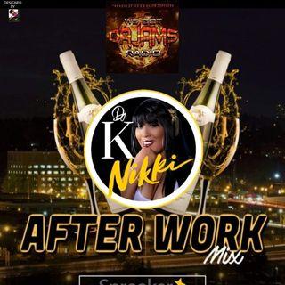 Episode 1 - The After Work Mix w DJ K Nikki