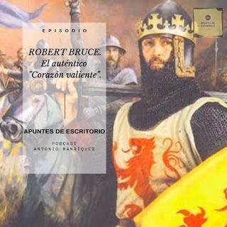 """Robert Bruce. El Auténtico """"Corazón Valiente"""""""