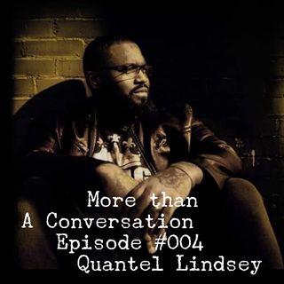 #004 Quantel Lindsey, hip-hop artist, motivational speaker, and pastor.