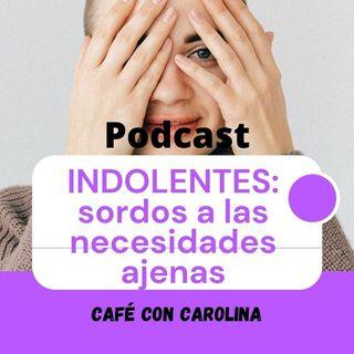 LOS INDOLENTES: INSENSIBLES