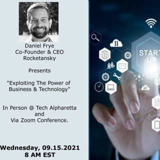 """Daniel Frye, CEO & Co-Founder of Rocketansky presents """"Exploiting The Power of #Business & #Technology"""""""