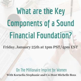 What are the Key Components of a Sound Financial Foundation?  With Michelle Boss