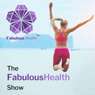 The Fabulous Health Show Episode 1 - What is Fabulous Health?