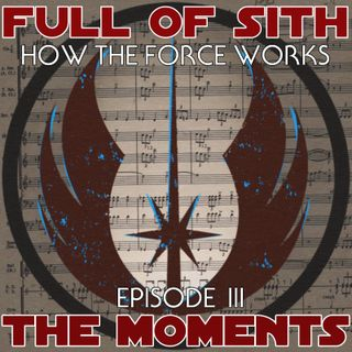 How the Force Works - Episode III - The Moments