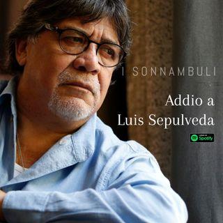 Addio a Luis Sepulveda