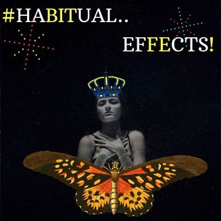 #HABITUAL EFFECTS!