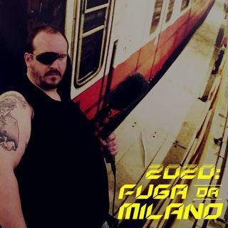 2020: Fuga da Milano