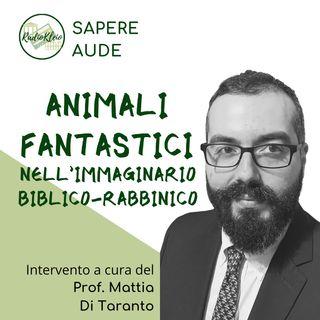 Sapere Aude: Animali Fantastici nell'immaginario biblico - rabbinico