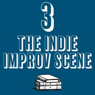 3 - The Independent Improv Scene