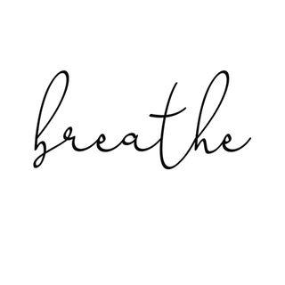 take a breathe