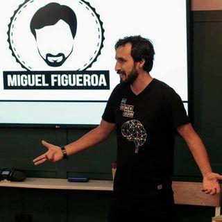 E. 27 | Miguel Figueroa. Cómo Perder el Miedo a Hablar en Público.